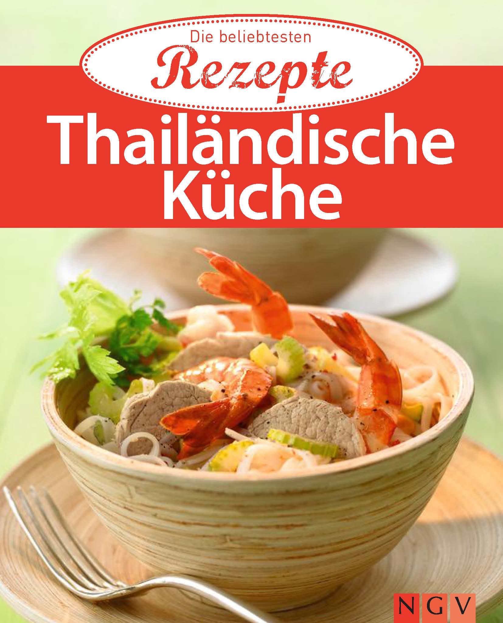 Thailändische Küche - Die beliebtesten Rezepte - NGV - Naumann ...
