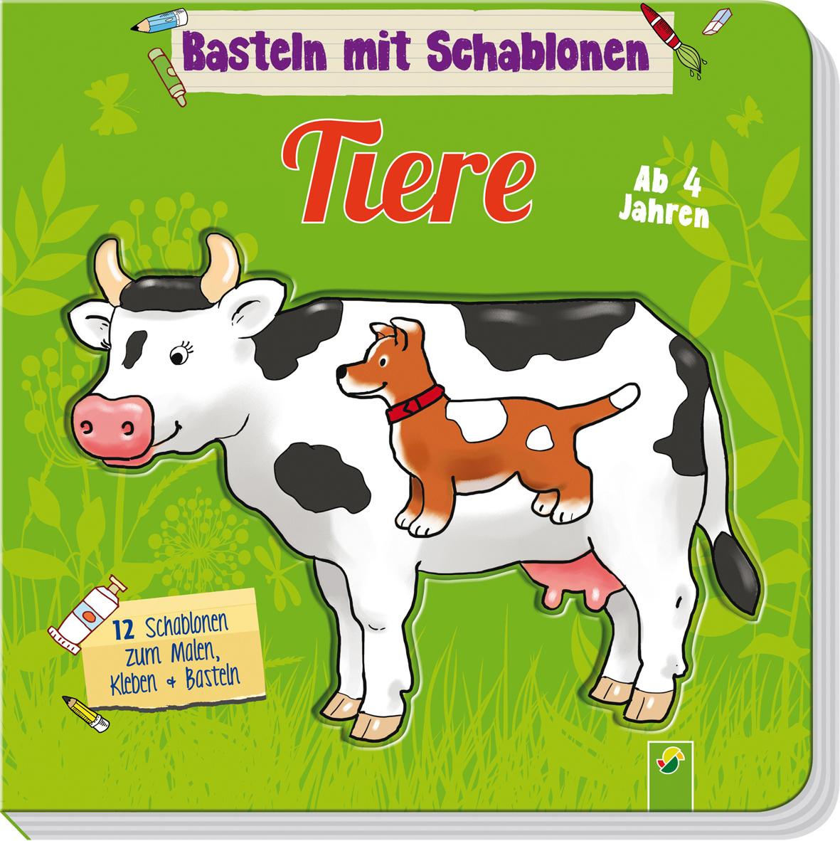 Basteln Mit Schablonen Tiere Schwager Steinlein Verlag