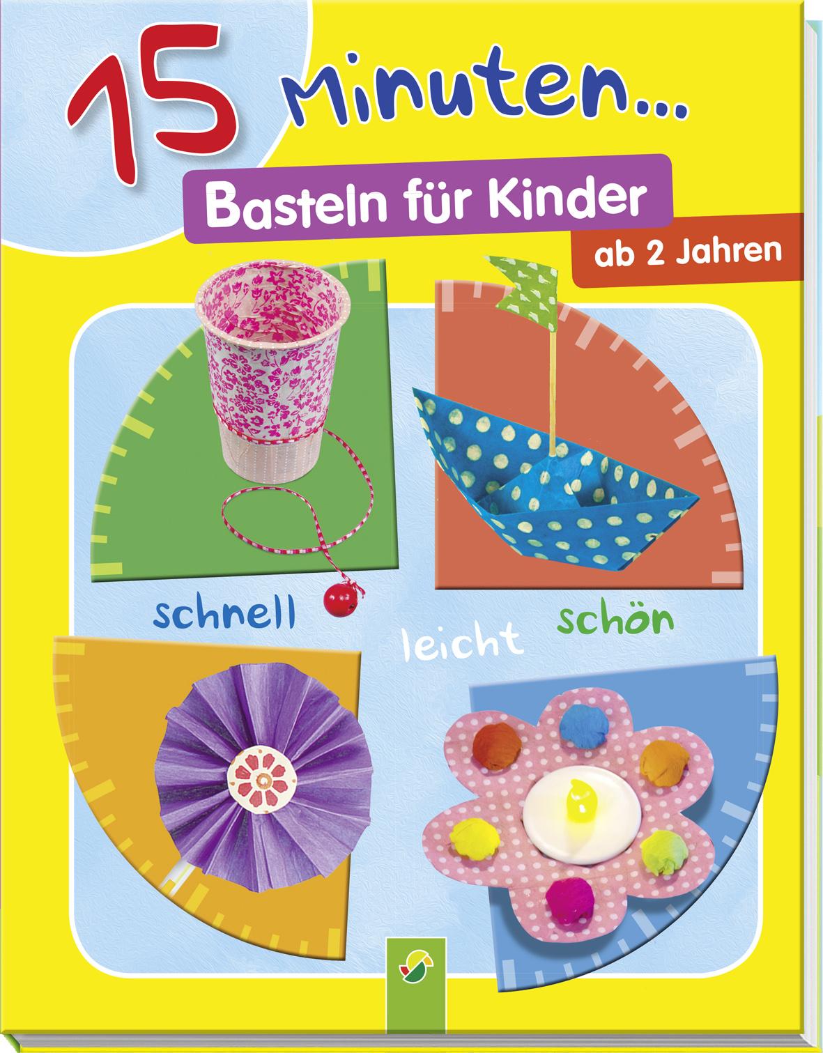 15 Minuten Basteln Fur Kinder Schwager Steinlein Verlag Gmbh